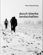 Avenstroup, Tone: durch blanke landschaften - Texte aus intermedialen Produktionen