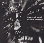 Plymell, Charles: Planet Chernobyl (CD)