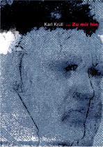 Krüll, Karl:  ...Zu mir hin