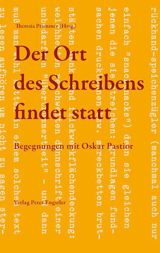 Cover Pastior - Der Ort des Schreibens findet statt
